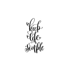 keep life simple hand written lettering vector image