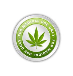 Medical use only badge with marijuana hemp leaf vector