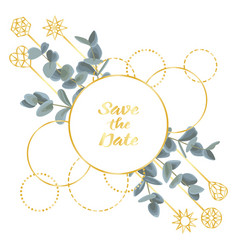 Save the date card with eucalyptus and golden vector