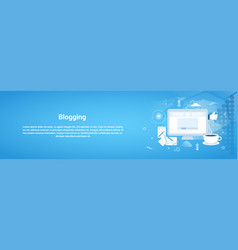 Blogging management web horizontal banner with vector