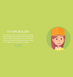future builder kid brunette girl in yellow helmet vector image