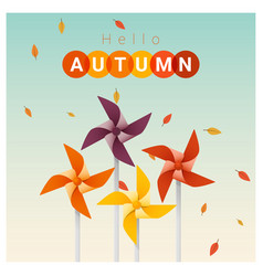 Hello autumn background with colorful pinwheels vector