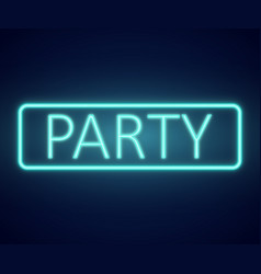 neon text party sign on dark wall vector image