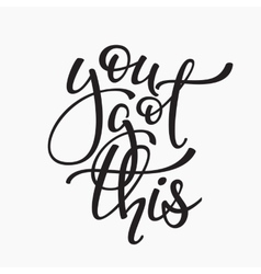 You got this quote typography vector image