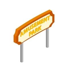 Amusement park road sign isometric 3d icon vector image
