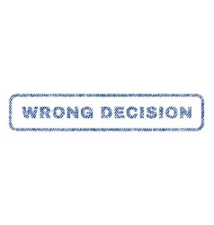 Wrong decision textile stamp vector