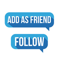 add as friend follow button speech bubble vector image