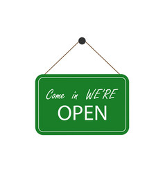 come in were open business sign sign green vector image