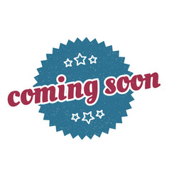 coming soon sign coming soon round vintage retro vector image