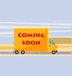 coming soon truck speed card style vector image