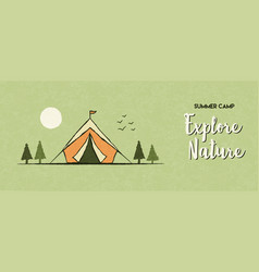 explore nature banner summer camp tent vector image