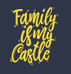 family is my castle lettering phrase for postcard vector image