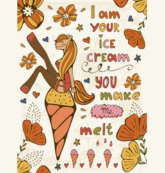 i am your ice cream you make me melt vector image