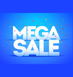 megasale poster bold letter with colorful confetti vector image