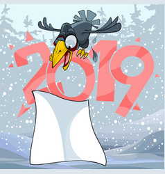 cartoon crow on the sign of 2019 and a blank sheet vector image
