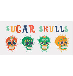 Set of sugar skulls mexican day of the dead vector