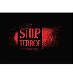Stop terror typographic graffiti protest poster vector