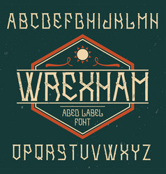 Vintage label font named wrexham vector