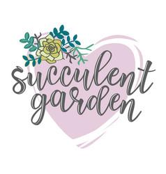 succulent garden lettering vector image