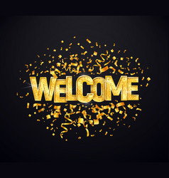 welcome golden with confetti burst isolated vector image