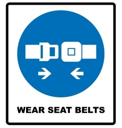 Wear seat belts sign vector image