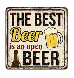 Best beer is an open beer vintage rusty metal vector