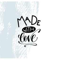 Made with love - hand lettering inscription on vector