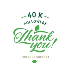 Thank you 40 000 followers card ecology vector image