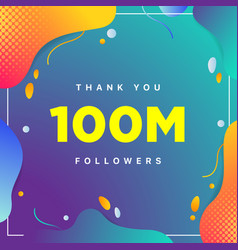 100m or 100000000 followers thank you colorful vector