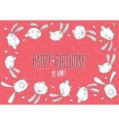 Happy Birthday my bunny greeting card vector