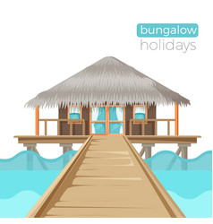 Bungalow holidays advertisement poster with vector