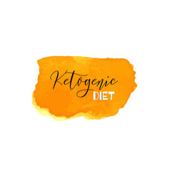 Ketogenic diet lettering on hand paint yellow vector