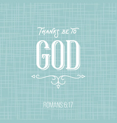 Thanks be to god bible quote from romans vector