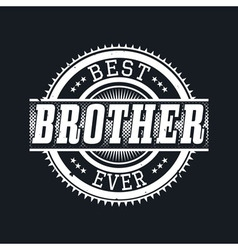 Best Brother Ever T-shirt Typography vector image
