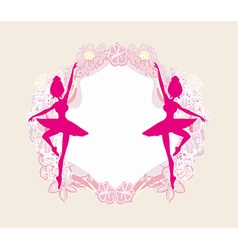 Beautiful ballerina - vintage frame vector image