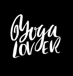 Yoga lover modern dry brush lettering vector