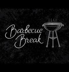 Typographical barbecue break inscription template vector