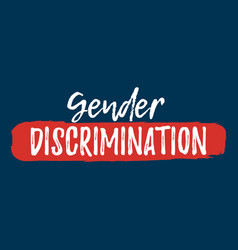 Gender discrimination label font with brush equal vector