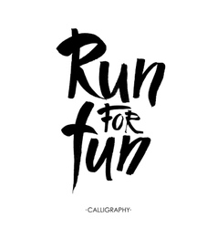 Run for fun Sport motivation saying hand vector