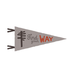 Vintage hand drawn pennant template find your way vector