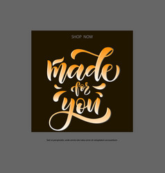 Calligraphy text made for you for clothes vector