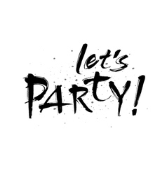 Lets party inscription greeting card vector