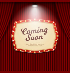 Coming soon retro theater sign illuminated by vector