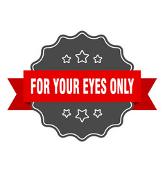 For your eyes only red label for your eyes only vector