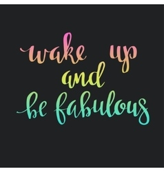 Wake up and be Fabulous vector