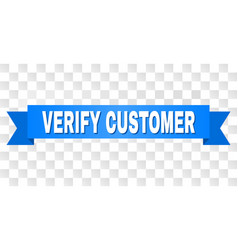 Blue ribbon with verify customer title vector