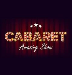 Cabaret amazing show banner golden vector