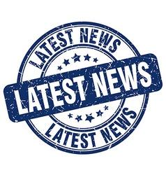 Latest news blue grunge round vintage rubber stamp vector