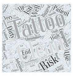 The Risks Of Getting Tattoos Word Cloud Concept vector image