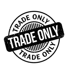 Trade only rubber stamp vector